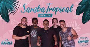 Samba Tropical – CDC no Paradise Garage Teresópolis RJ 27-12-19